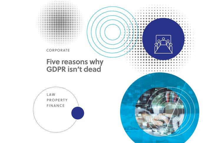 Corporate – Five reasons why GDPR isn't dead