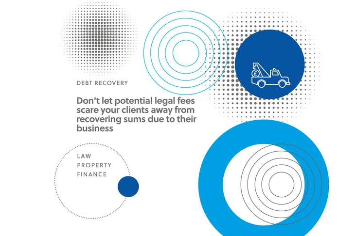 Don't let potential legal fees scare your clients away from recovering sums due to their business