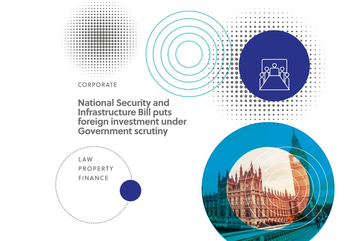 National Security and Infrastructure Bill puts foreign investment under Government scrutiny 1