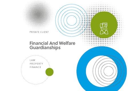 Financial and welfare guardianships
