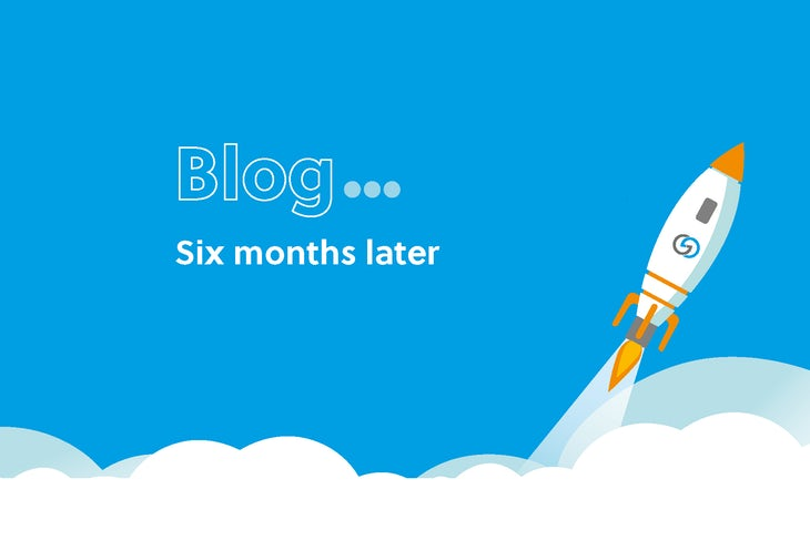 Six Months Later - Trainee Blog