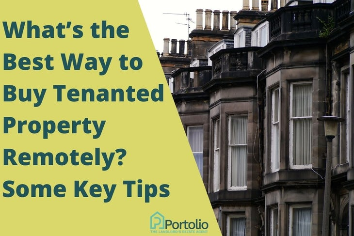Buy Tenanted Property Remotely