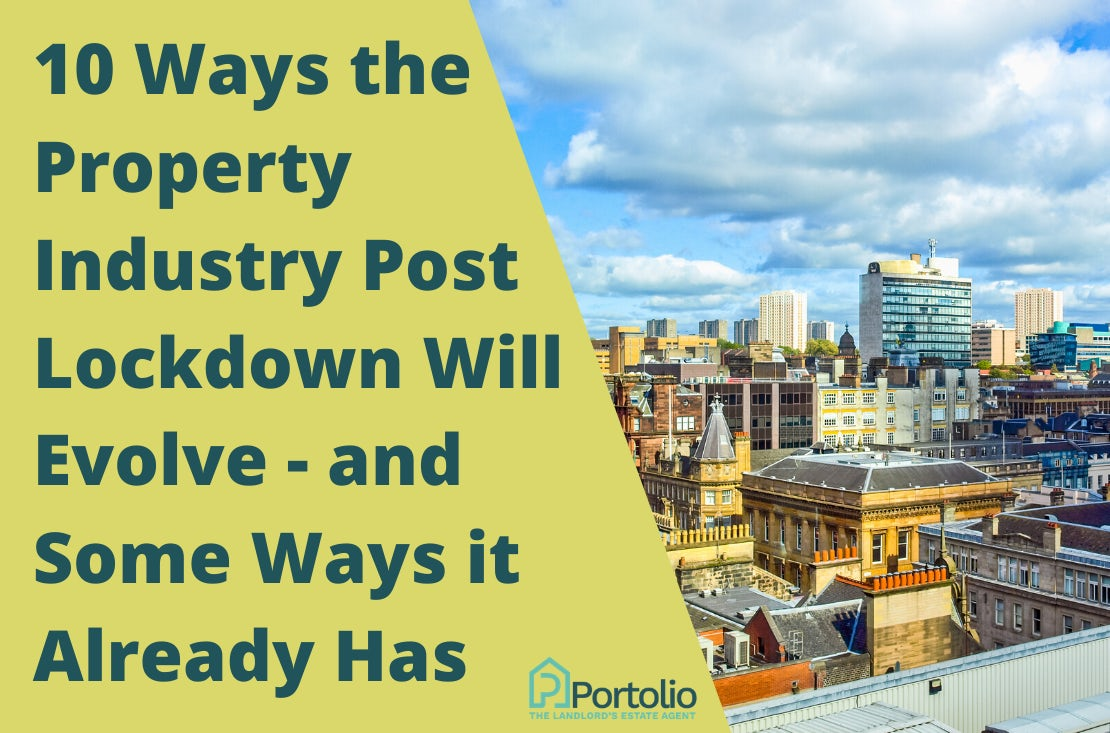 10 Ways the Property Industry Post Lockdown Will Evolve