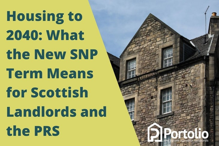 Housing to 2040 What the New SNP Term Means for Scottish Landlords